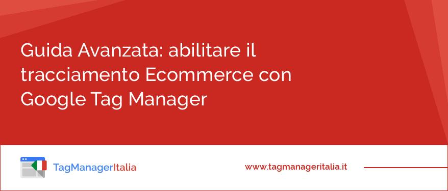 come-abilitare-il-tracciamento-ecommerce-con-google-tag-manager