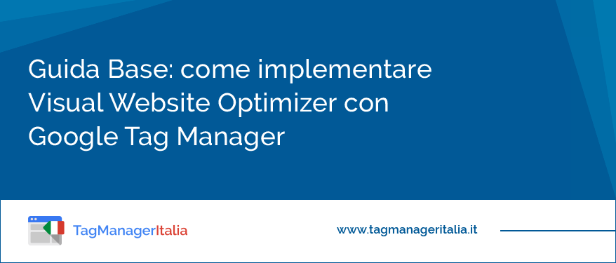 come-implementare-visual-website-optimizer-con-google-tag-manager