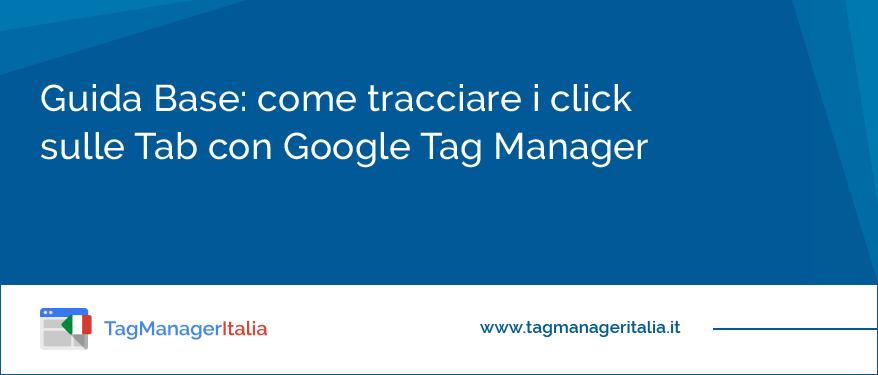 Come tracciare i click sulle Tab con Google Tag Manager