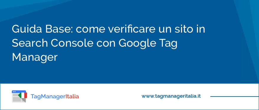 Guida Base Come Verificare un sito in Search Console con Google Tag Manager