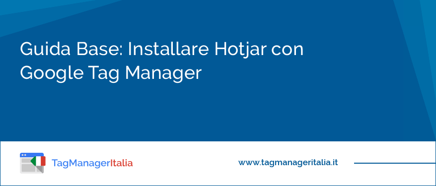 Guida Base Installare Hotjar con Google Tag Manager