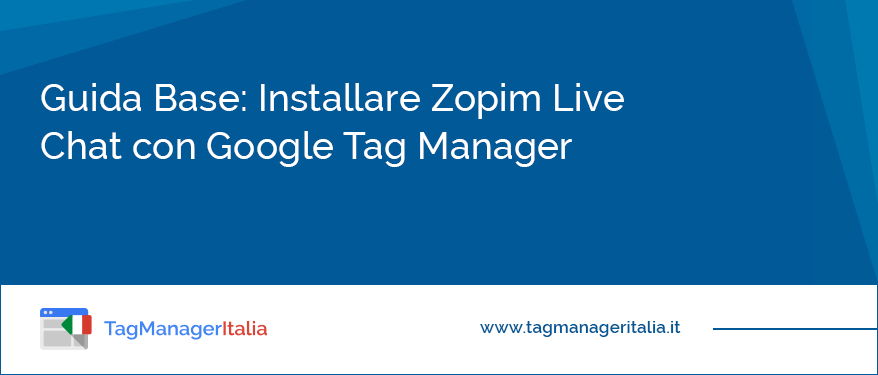 guida base installare zopim live chat con google tag manager