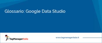 Glossario: Google Data Studio