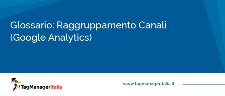 Glossario Raggruppamento Canali (Google Analytics)
