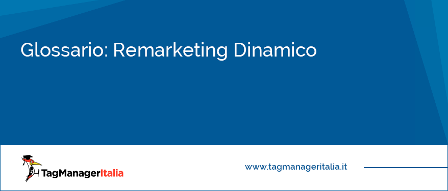 Glossario Remarketing Dinamico