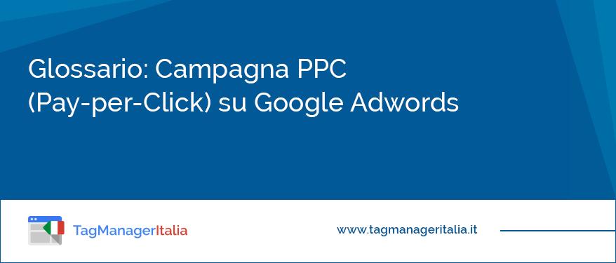 Glossario Campagna PPC Google Adwords