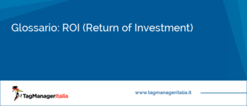 Glossario: ROI (Return of Investment)