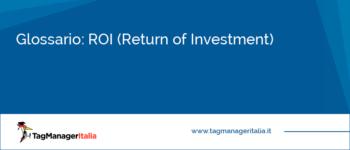 Glossario: ROI (Return of Investment)