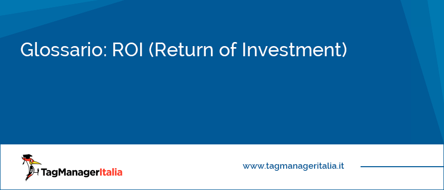 Glossario ROI (Return of Investment)