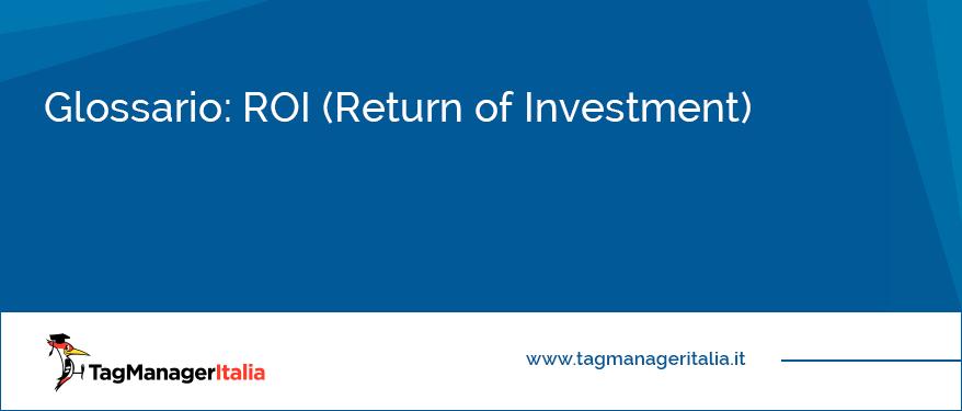 Glossario ROI (Return of Investment)