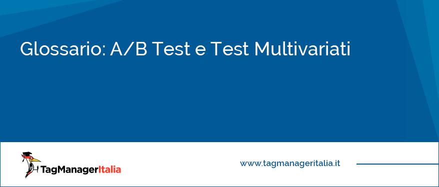 Glossario Test AB Test Multivariati