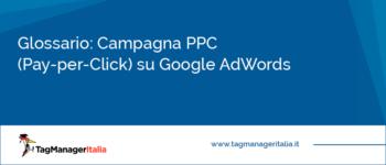 Glossario: Campagna PPC Google Adwords