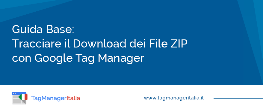 guida base tracciare dowload zip google tag manager