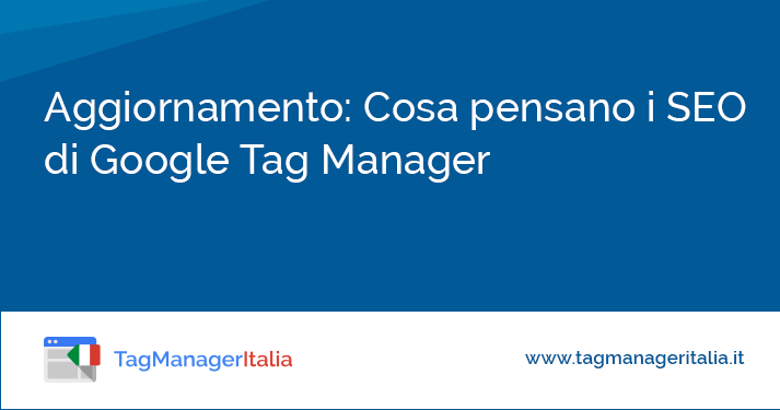 Cosa pensano i SEO di Google Tag Manager