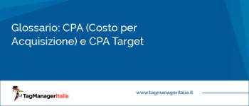 Glossario: CPA (Costo per Acquisizione) e CPA Target