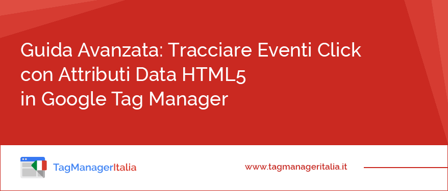 come tracciare eventi click con attributi data html5 google tag manager