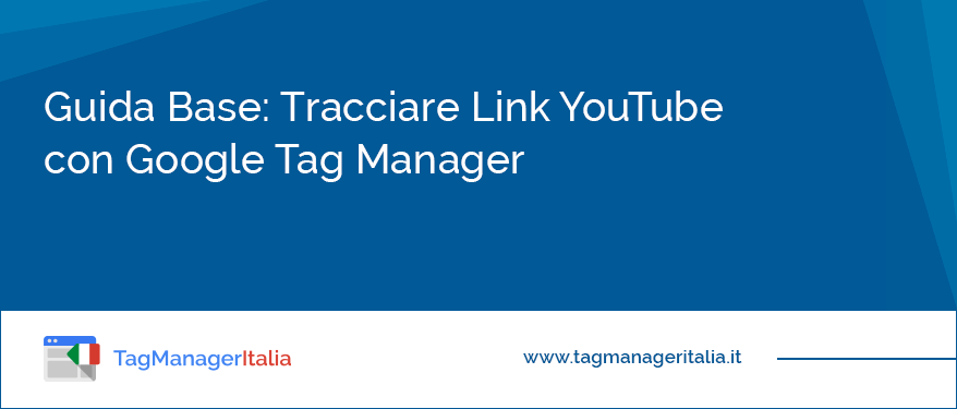 guida base tracciare link esterni youtube google tag manager