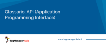 Glossario: API (Application Programming Interface)