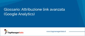 Glossario: Attribuzione link avanzata (Google Analytics)