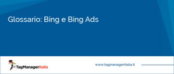 Glossario: Bing e Bing Ads
