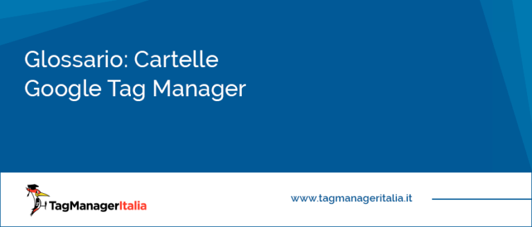 Glossario Cartelle Google Tag Manager