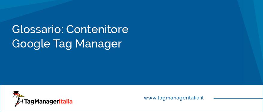 Glossario Contenitore Google Tag Manager