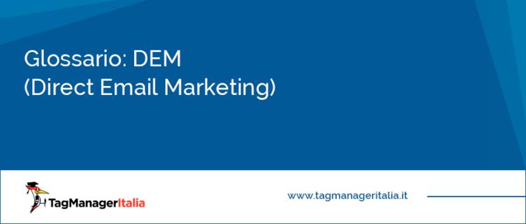 Glossario DEM (Direct Email Marketing)