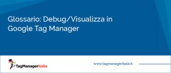 Glossario: Debug/Visualizza in Anteprima