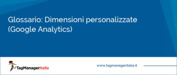 Glossario: Dimensioni personalizzate - Google Analytics