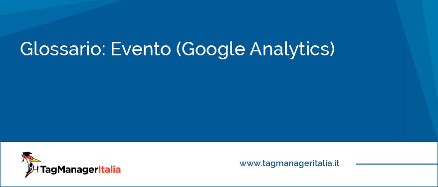 Glossario Evento (Google Analytics)