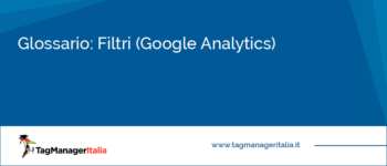 Glossario: Filtri (Google Analytics)