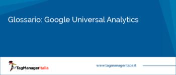 Glossario: Google Universal Analytics