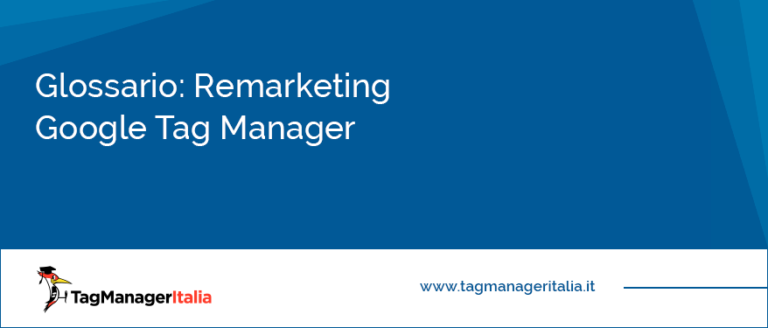 Glossario Remarketing Google Tag Manager