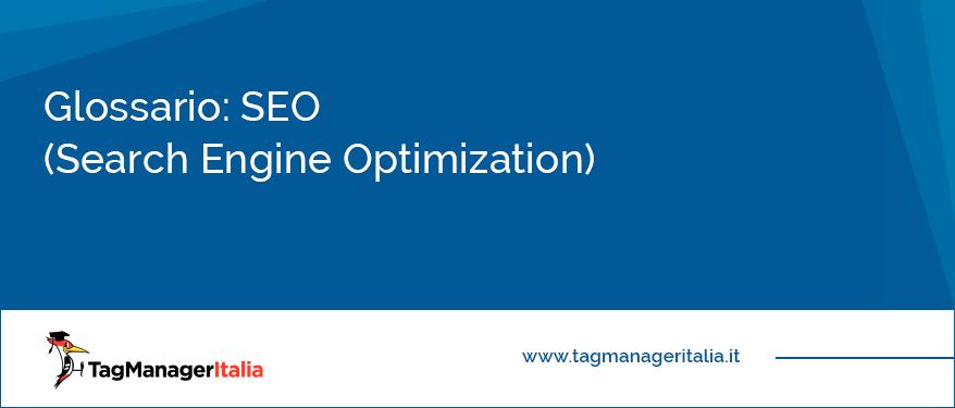 Glossario SEO Search Engine Optimization