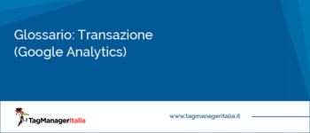 Glossario: Transazione (Google Analytics)