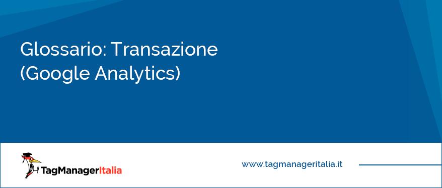 Glossario Transazione Google Analytics