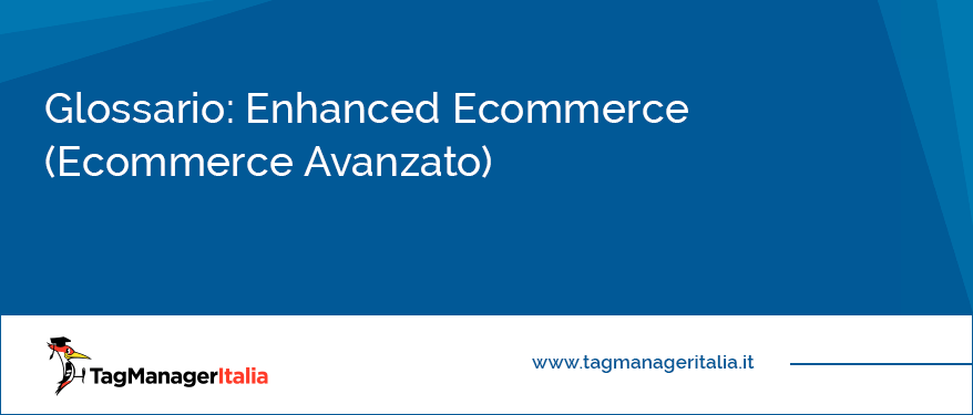 Glossario enhanced ecommerce