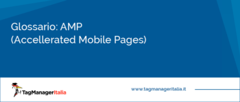 Glossario: AMP (Accelerated Mobile Pages)
