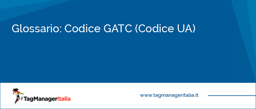 glossario codice gatc ua monitoraggio analytics