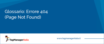 Glossario: Errore 404 (Page Not Found)