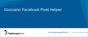 Glossario: Facebook Pixel Helper