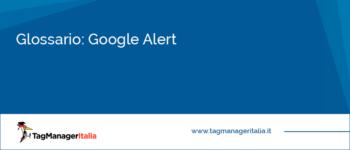 Glossario: Google Alert