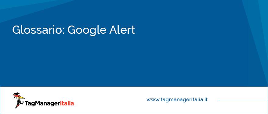 glossario google alert