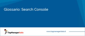Glossario: Google Search Console