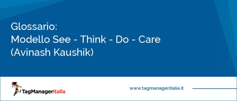glossario modello see think do care avinash kaushik