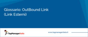 Glossario: Outbound Link (Link Esterni)