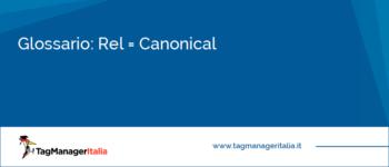 Glossario: Rel Canonical