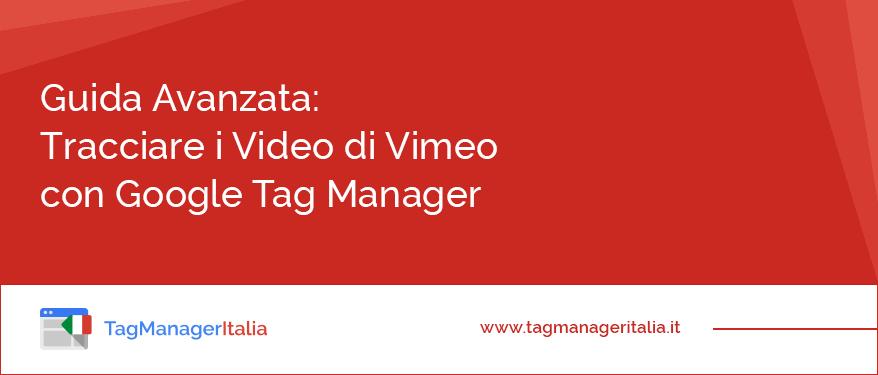 guida come tracciare video di vimeo con google tag manager