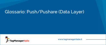 Glossario: Push/Pushare (Data Layer)