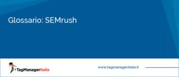 Glossario: SEMrush